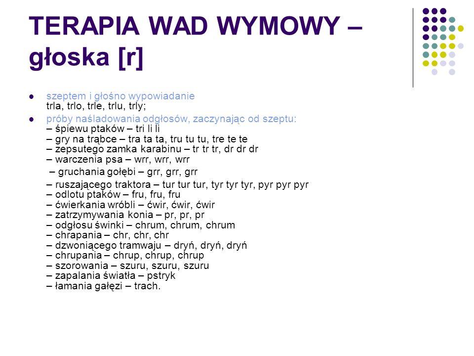TERAPIA WAD WYMOWY –głoska [r]